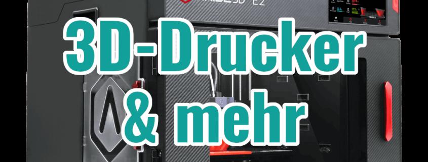 3D-Drucker & mehr