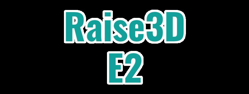 Ersatzteile und Zubehör für den Raise3D E2