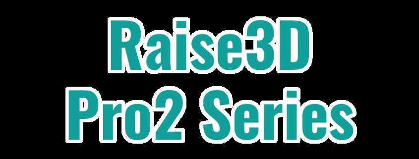 Ersatzteile und Zubehör für die Raise3D Pro2 Serie